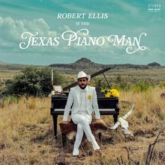 Robert Ellis – Texas Piano Man (2019) Mp3