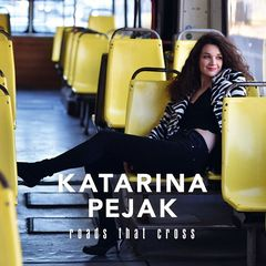 Katarina Pejak – Roads That Cross (2019) Mp3