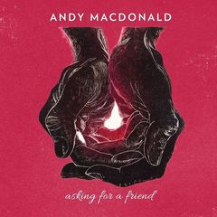 Andy Macdonald – Asking For A Friend (2019) Mp3
