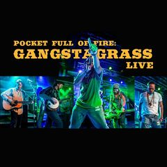 Gangstagrass – Pocket Full Of Fire Gangstagrass Live (2019) Mp3