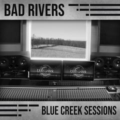 Bad Rivers – Blue Creek Sessions (2019) Mp3