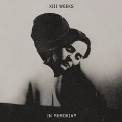 Xiii Weeks – In Memoriam (2019) Mp3