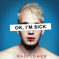 Badflower – Ok, I'm Sick (2019) Mp3