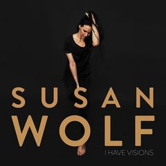 Susan Wolf – I Have Visions (2019) Mp3