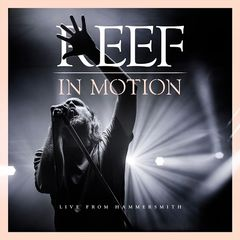 Reef – In Motion Live From Hammersmith (2019) Mp3