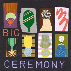 Big Ceremony – Big Ceremony (2019) Mp3