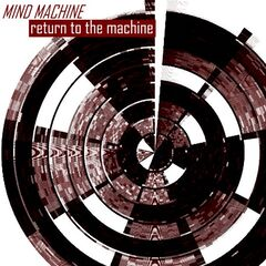 Mind Machine – Return To The Machine (2019) Mp3
