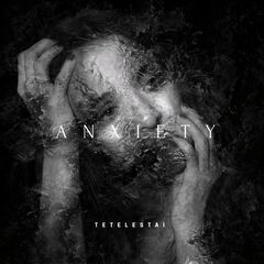Tetelestai – Anxiety (2019) Mp3
