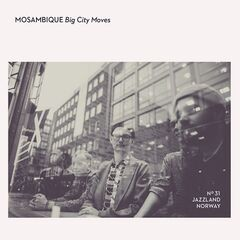 Mosambique – Big City Moves (2019) Mp3