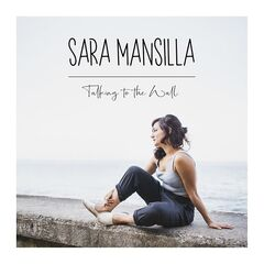 Sara Mansilla – Talking To The Wall (2019) Mp3