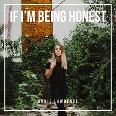 Annie Lawrence – If I'm Being Honest (2019) Mp3