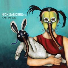 Nick Sanders – Playtime 2050 (2019) Mp3