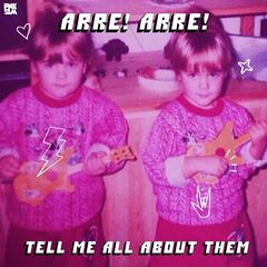 Arre! Arre! – Tell Me All About Them (2019) Mp3