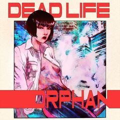 Deadlife – Orphan (2019) Mp3