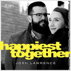 Josh Lawrence – Happiest Together (2019) Mp3