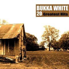 Bukka White – 20 Greatest Hits (2019) Mp3