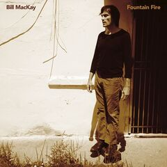 Bill Mackay – Fountain Fire (2019) Mp3
