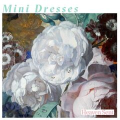 Mini Dresses – Heaven Sent (2019) Mp3