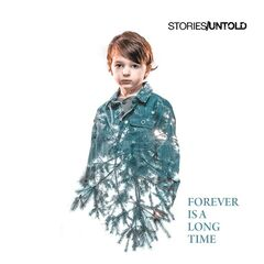Stories Untold – Forever Is A Long Time (2019) Mp3