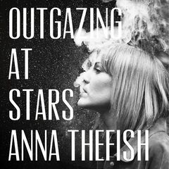 Anna Thefish – Outgazing At Stars (2019) Mp3