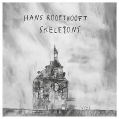 Hans Roofthooft – Skeletons (2019) Mp3