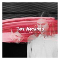 Tape Machines – The Winner (2019) Mp3