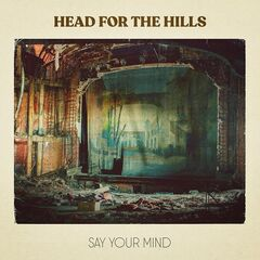 Head For The Hills – Say Your Mind (2019) Mp3