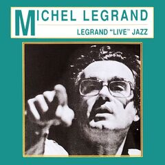 Michel Legrand – Legrand Live Jazz (2019) Mp3
