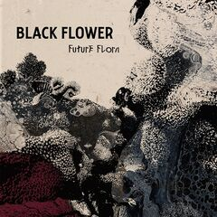 Black Flower – Future Flora (2019) Mp3