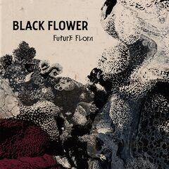 Black Flower – Future Flora (2019) Mp3