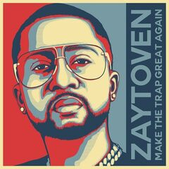 Zaytoven – Make America Trap Again (2019) Mp3