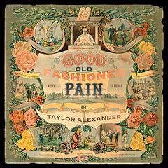 Taylor Alexander – Good Old Fashioned Pain (2019) Mp3