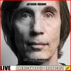 Jackson Browne – Live Radio Broadcast (2019) Mp3