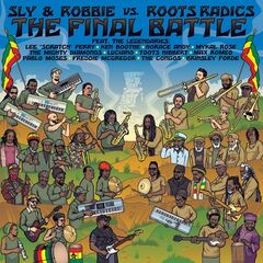 Sly & Robbie – The Final Battle Sly & Robbie Vs. Roots Radics (2019) Mp3