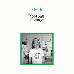 Kiwi Jr. – Football Money (2019) Mp3