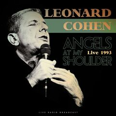 Leonard Cohen – Angels At My Shoulder 1993 Live (2019) Mp3