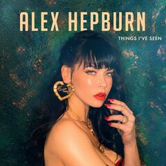 Alex Hepburn – Things I've Seen (2019) Mp3