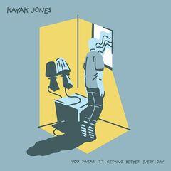 Kayak Jones – You Swear It's Getting Better Every Day (2019) Mp3