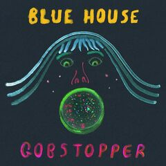 Blue House – Gobstopper (2019) Mp3