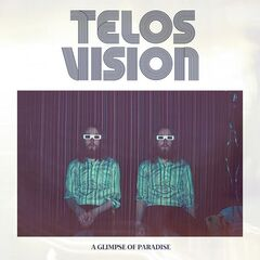 Telos Vision – A Glimpse Of Paradise (2019) Mp3