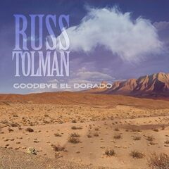 Russ Tolman – Goodbye El Dorado (2019) Mp3