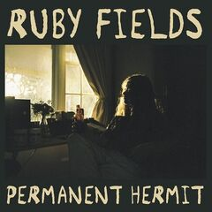 Ruby Fields – Permanent Hermit (2019) Mp3