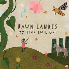 Dawn Landes – My Tiny Twilight (2019) Mp3