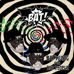 Bat! – Bat Music For Bat People (2019) Mp3