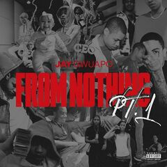Jay Gwuapo – From Nothing Pt. 1 (2019) Mp3