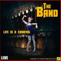 The Band – Life Is A Carnival Live (2019) Mp3
