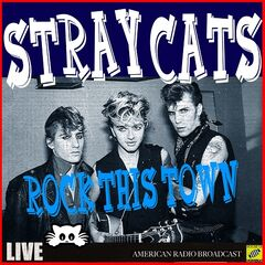 Stray Cats – Rock This Town Live (2019) Mp3