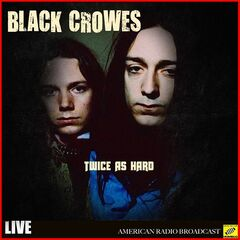 The Black Crowes – Twice As Hard Live (2019) Mp3
