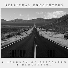 Shadow God – Spiritual Encounters, A Journey Of Discovery And Redemption (2019) Mp3