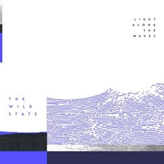 The Wild State – Light Along The Waves (2019) Mp3